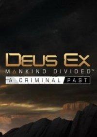 Deus Ex: Mankind Divided - A Criminal Past – фото обложки игры