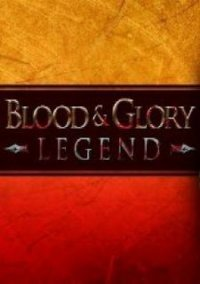 Обложка Blood & Glory: Legend