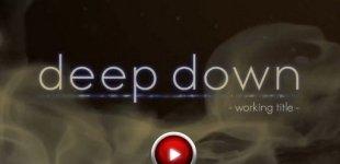 Deep Down. Видео #1