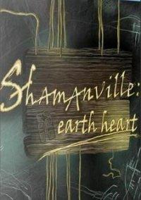 Обложка Shamanville: Earth Heart
