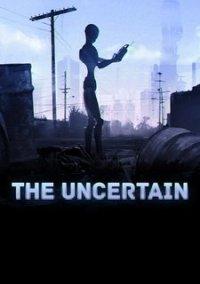 Обложка The Uncertain