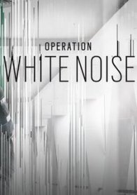 Tom Clancy's Rainbow Six Siege: Operation White Noise