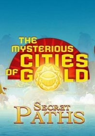 The Mysterious Cities of Gold: Secret Paths