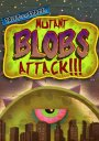 Tales from Space: Mutant Blobs Attack!