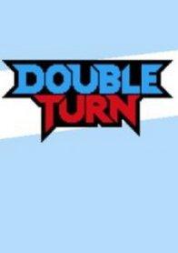 Double Turn