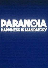 Paranoia: Happiness is Mandatory – фото обложки игры