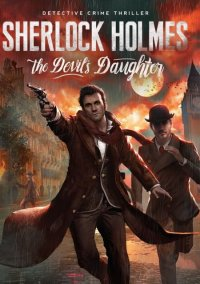 Sherlock Holmes: The Devil's Daughter – фото обложки игры